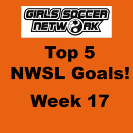 Top 5 Goals: NWSL Week 17