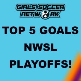 Top 5 Goals: NWSL Semifinals
